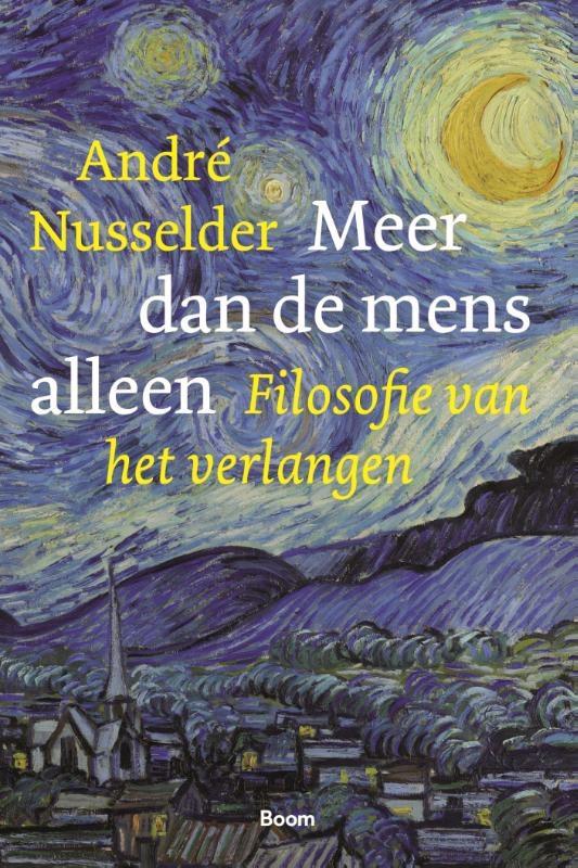 André Nusselder,Meer dan de mens alleen