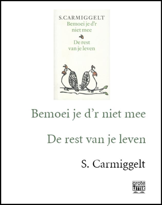 Simon Carmiggelt,Bemoei je d`r niet mee & De rest van je leven - grote letter