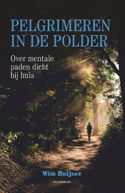Wim Huijser,Pelgrimeren in de polder