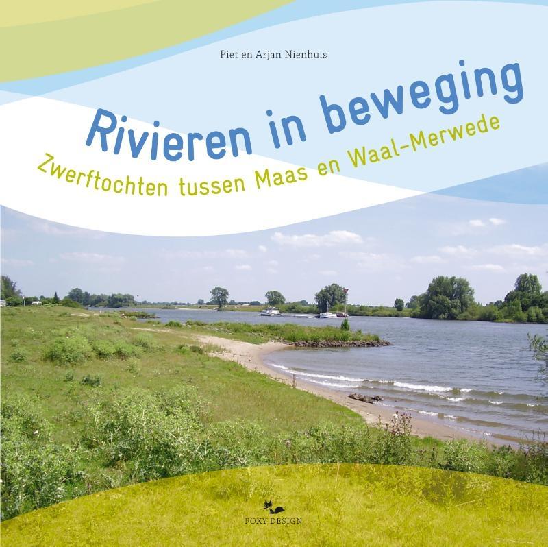 Piet Nienhuis, Arjan Nienhuis,Rivieren in beweging