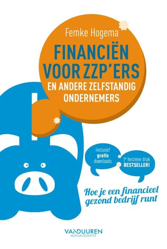 Hogema  Femke,Financiën voor zzp`ers en andere zelfstandige ondernemers (7e herziene druk)