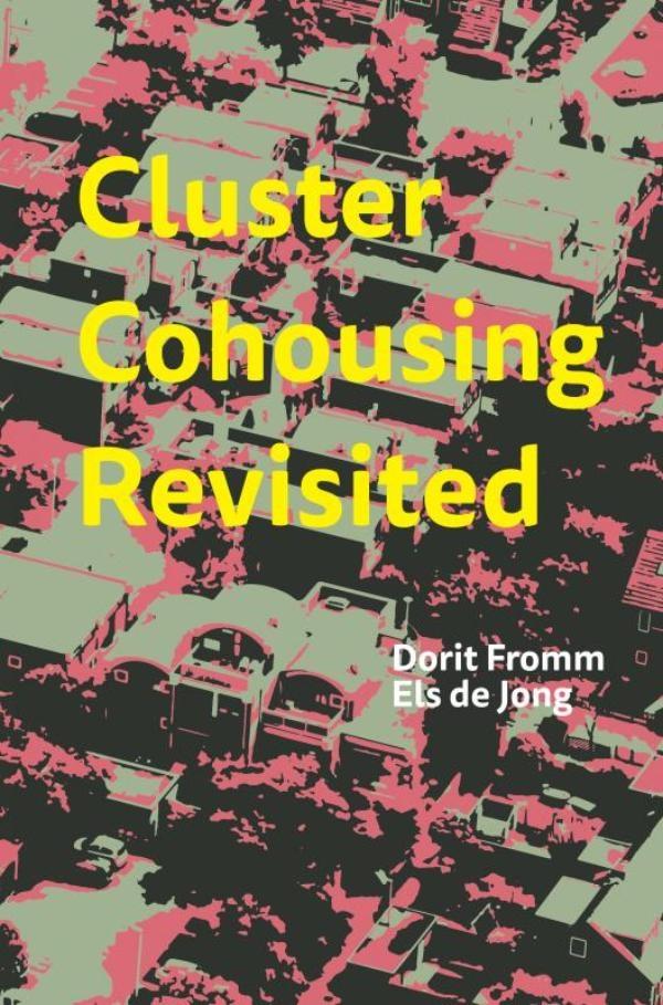 Dorit Fromm, Els de Jong,Cluster Cohousing Revisited