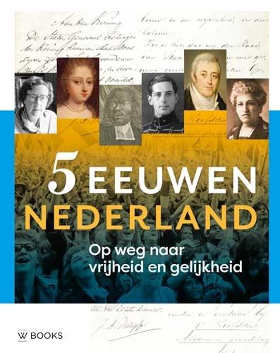 Paul  Brood, Ron  Guleij, Arjan  Poelwijk,5 eeuwen Nederland