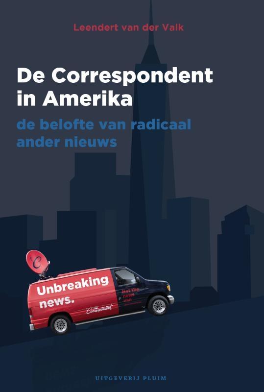 Leendert van der Valk,De Correspondent in Amerika