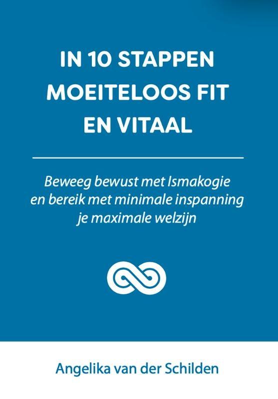 Angelika van der Schilden,In 10 stappen moeiteloos fit en vitaal