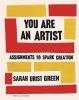 <b>Sarah Urist Green</b>,You Are an Artist
