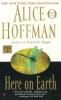 Hoffman, Alice,Here on Earth