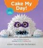 Tack, Karen,   Richardson, Alan,Cake My Day!