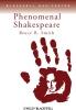 Smith, Bruce R.,Phenomenal Shakespeare
