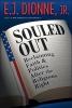 Dionne, E. J., Jr.,Souled Out