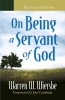 Wiersbe, Warren W.,On Being a Servant of God