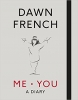 Dawn French,Me. You. A Diary