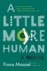 Maazel, Fiona,A Little More Human