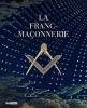 Collectif,La Franc-Maconnerie