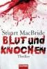 MacBride, Stuart,Blut und Knochen