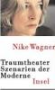 Wagner, Nike,Traumtheater. Szenarien der Moderne