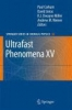 Ultrafast Phenomena XV,Proceedings of the 15th International Conference, Pacific Grove/CA, USA, July 30 - August 4, 2006