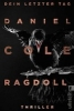 Cole, Daniel,Ragdoll - Dein letzter Tag