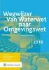 ,<b>Wegwijzer van Waterwet naar Omgevingswet 2018</b>