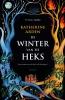 <b>Katherine  Arden</b>,De winter van de heks
