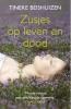 <b>Tineke  Beishuizen</b>,Zusjes op leven en dood