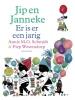 <b>Annie Schmidt</b>,Jip en Janneke er is er een jarig
