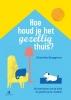 <b>Charlotte  Borggreve</b>,Hoe houd je het gezellig thuis? 30 manieren om je kind en jezelf op te voeden