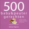 <b>B.  Glock, B.  Koch</b>,500 baby- & peuterrecepten
