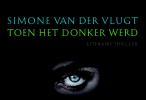 <b>Simone van der Vlugt</b>,Toen het donker werd DL