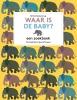 Britta  Teckentrup,Waar is de baby?