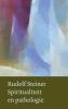 Rudolf  Steiner,Spiritualiteit en pathologie