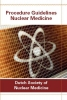 ,<b>Procedure Guidelines Nuclear Medicine 2016</b>