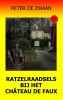 Peter de Zwaan,Bob Evers deel 59 Ratzelraadsels bij het château de Faux ISBN 9789082052398