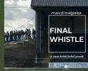 ,<b>Final Whistle</b>