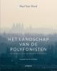 <b>Paul  Van Nevel</b>,Het landschap van de polyfonisten