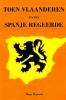 Hugo  Renaerts ,Toen Vlaanderen even Spanje regeerde