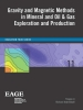 Richard  Krahenbuhl Yaoguo  Li,Gravity and magnetic methods in mineral and oil & gas exploration and production