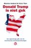 <b>Bert  Kolsloot, Maarten  Vlam</b>,Donald Trump is niet gek