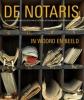 Liesbeth van der Marck, Marianne  Eisma,De notaris in woord en beeld