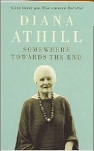 Athill, Diana Somewhere Towards the End