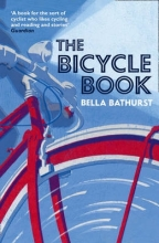 Bella Bathurst The Bicycle Book