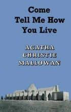 Christie, Agatha Come, Tell Me How You Live