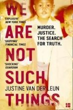Justine Van der Leun We Are Not Such Things