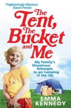 Kennedy, Emma Tent, the Bucket and Me