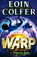 Eoin Colfer The Forever Man (W.A.R.P. Book 3)