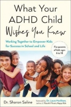 Sharon Saline What Your ADHD Child Wishes You Knew