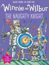 Thomas, Valerie Winnie and Wilbur: The Naughty Knight