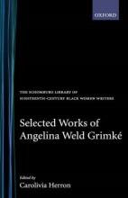 Angelina Weld Grimke,   Carolivia (Mount Holyoke College) Herron Selected Works of Angelina Weld Grimke