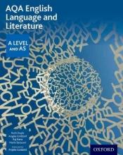 Ruth L. Doyle,   Angela Goddard,   Raj Rana,   Mario Saraceni AQA A Level English Language and Literature: Student Book