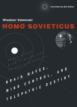 Wladimir Velminski,   Erik (Translator (French and German to English)) Butler Homo Sovieticus
